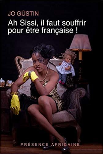 Ah Sissi, il faut souffrir pour être française -Jo Gustin