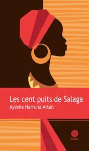 Les cent puits de Salaga - Ayesha Harruna Attah